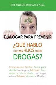 Hablando de drogas. Dialogar para prevenir